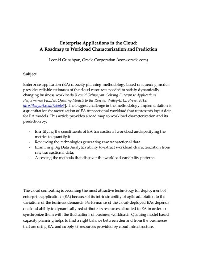 Enterprise Applications in the Cloud: A Roadmap to Workload Characterization and Prediction Leonid Grinshpan, Oracle Corpo...
