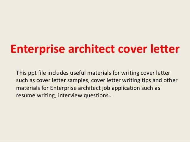 Superb Enterprise Architect Cover Letter This Ppt File Includes Useful Materials  For Writing Cover Letter Such As ...