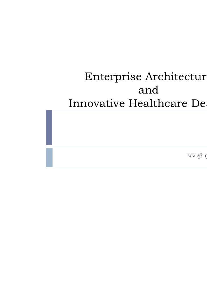 Enterprise Architecture            andInnovative Healthcare Design                     . .   F CISA