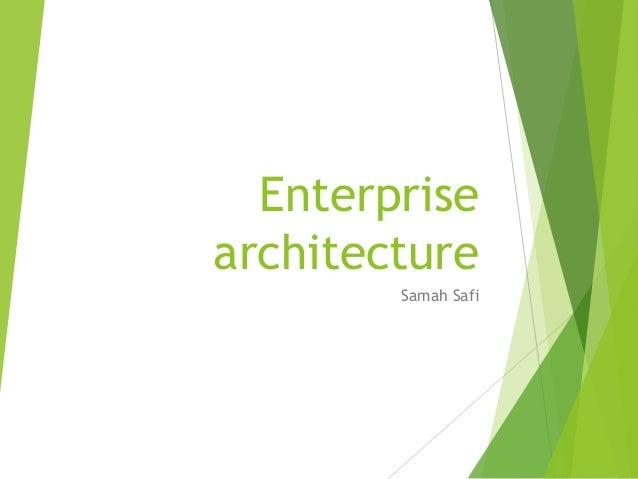 Enterprise architecture Samah Safi