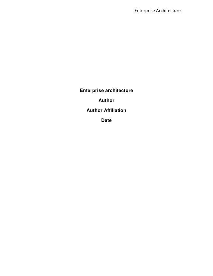 Enterprise ArchitectureEnterprise architecture        Author  Author Affiliation         Date