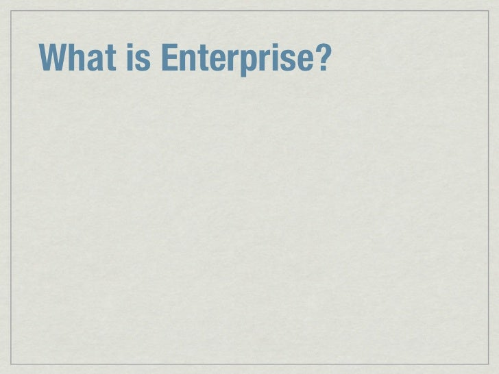 Enterprise Architectures with Ruby (and Rails) Slide 3