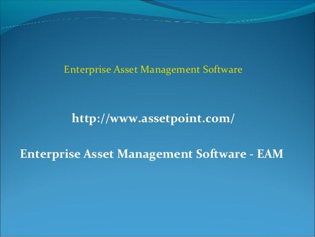 Enterprise Asset Management Software        http://www.assetpoint.com/Enterprise Asset Management Software - EAM