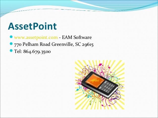 AssetPointwww.assetpoint.com - EAM Software770 Pelham Road Greenville, SC 29615Tel: 864.679.3500