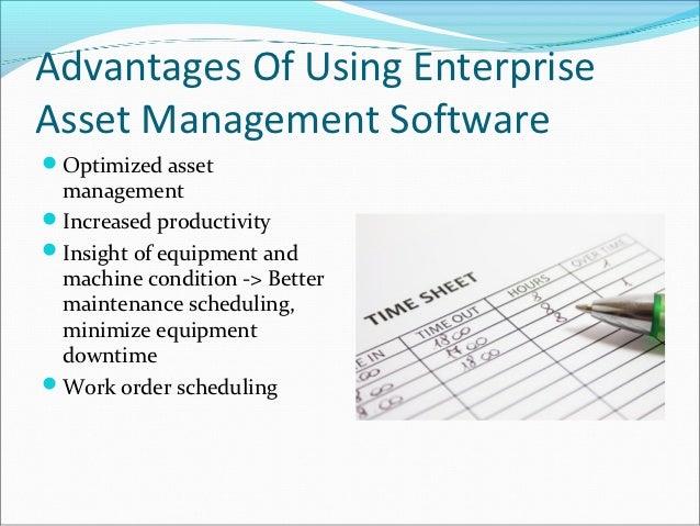 Advantages Of Using EnterpriseAsset Management SoftwareOptimized asset managementIncreased productivityInsight of equip...