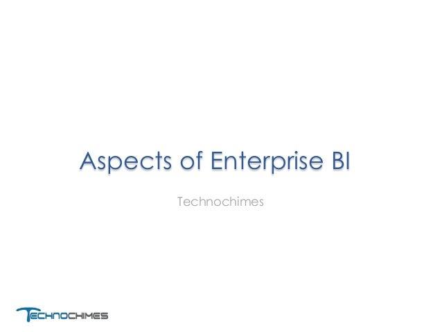 Aspects of Enterprise BI Technochimes