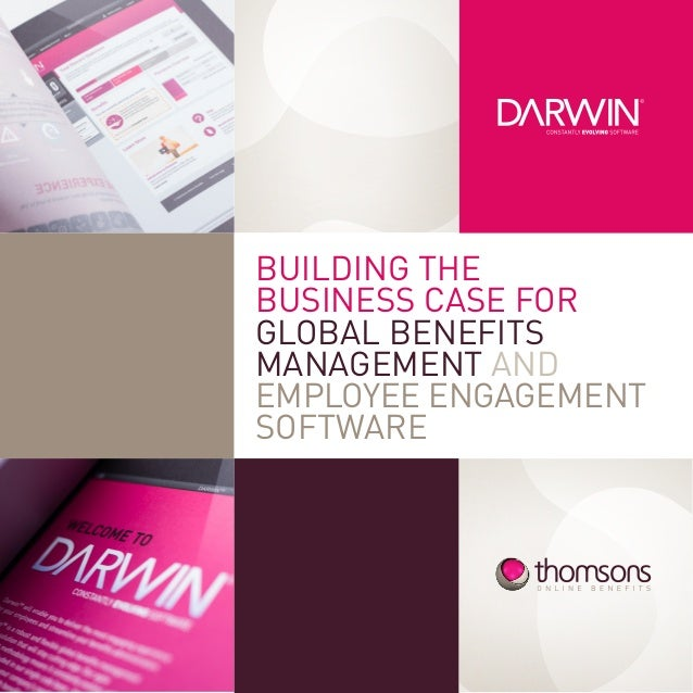 BUILDING THE BUSINESS CASE FOR GLOBAL BENEFITS MANAGEMENT AND EMPLOYEE ENGAGEMENT SOFTWARE