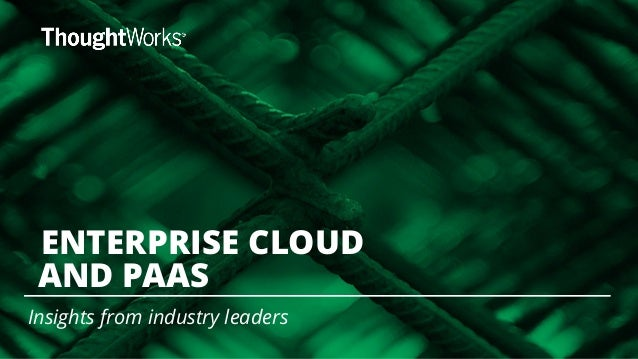 Insights from industry leaders AND PAAS ENTERPRISE CLOUD
