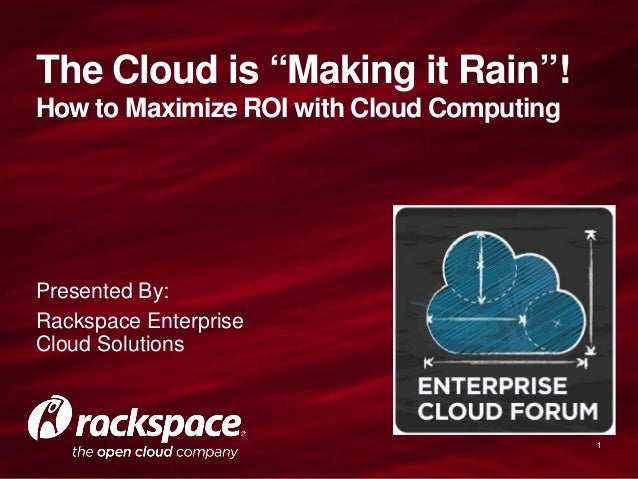 Enterprise Open Cloud Forum: The Cloud is Making it Rain