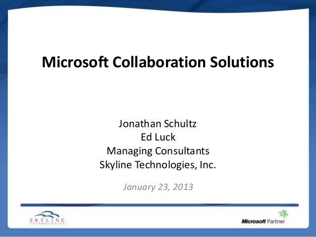Microsoft Collaboration Solutions            Jonathan Schultz                 Ed Luck         Managing Consultants        ...