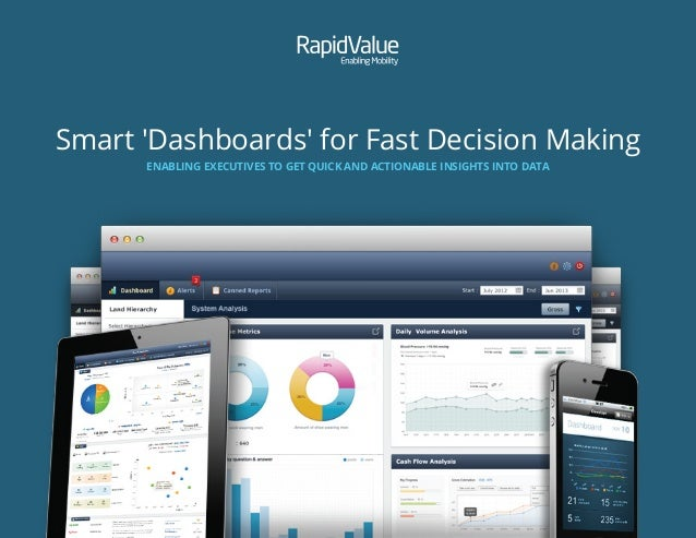 Smart 'Dashboards' for Fast Decision Making ENABLING EXECUTIVES TO GET QUICK AND ACTIONABLE INSIGHTS INTO DATA