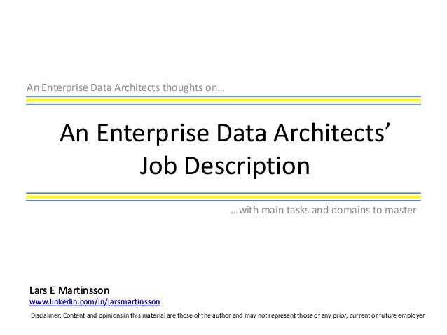 An Enterprise Data Architects thoughts on…          An Enterprise Data Architects'                 Job Description        ...
