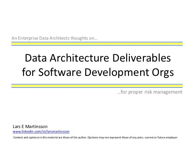 An Enterprise Data Architects thoughts on…        Data Architecture Deliverables       for Software Development Orgs      ...