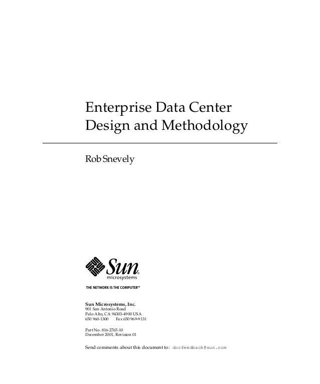 901 San Antonio Road Palo Alto, CA 94303-4900 USA 650 960-1300 Fax 650 969-9131 Enterprise Data Center Design and Methodol...