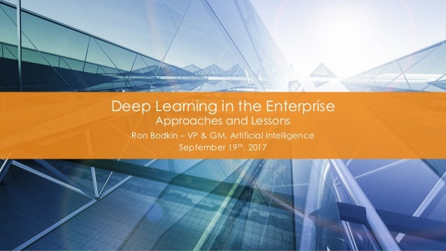 Enterprise deep learning lessons bodkin o reilly ai sf 2017