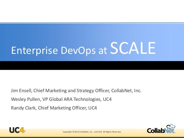 Enterprise DevOps at                                                      SCALEJim Ensell, Chief Marketing and Strategy Of...