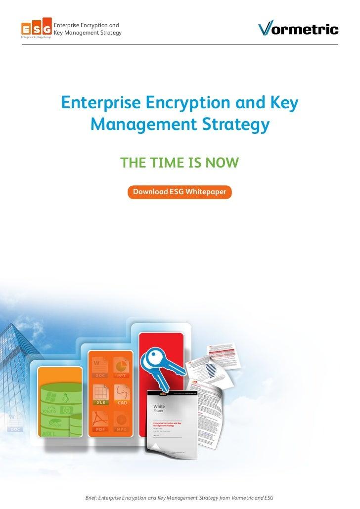 Enterprise Encryption and                            Key Management StrategyEnterprise Strategy Group                     ...
