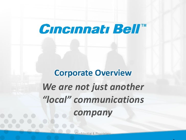 "We are not just another ""local"" communications company Confidential & Proprietary"