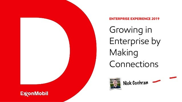 ENTERPRISE EXPERIENCE 2019 Growing in Enterprise by Making Connections Nick Cochran