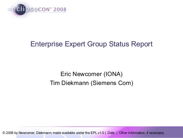© 2008 by Newcomer, Diekmann; made available under the EPL v1.0 | Date | Other Information, if necessary Enterprise Expert...