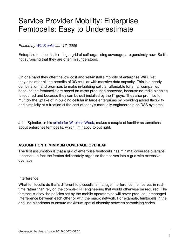 Service Provider Mobility: Enterprise Femtocells: Easy to Underestimate  Posted by Will Franks Jun 17, 2009  Enterprise fe...