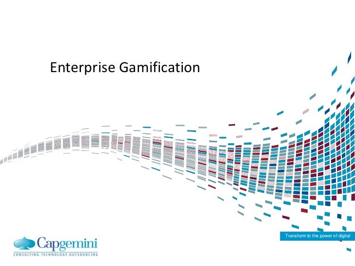 Enterprise Gamification                          Transform to the power of digital
