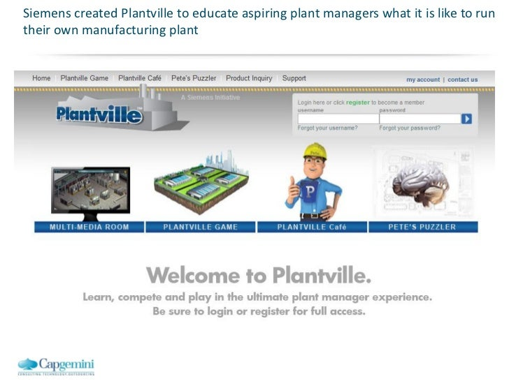 Siemens created Plantville to educate aspiring plant managers what it is like to runtheir own manufacturing plant