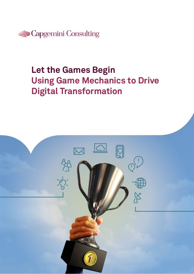 Let the Games Begin Using Game Mechanics to Drive Digital Transformation