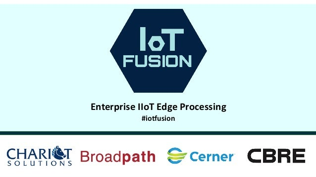 1 © Hortonworks Inc. 2011–2018. All rights reserved. Enterprise IIoT Edge Processing #iotfusion