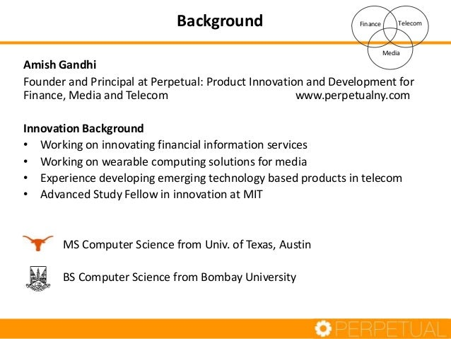 Amish Gandhi Founder and Principal at Perpetual: Product Innovation and Development for Finance, Media and Telecom www.per...