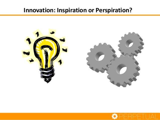 Innovation: Inspiration or Perspiration?