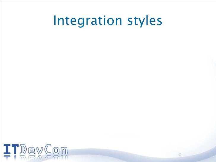 Integration styles                          2