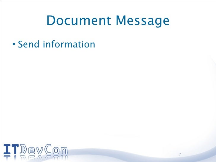 Document Message • Send information                               7