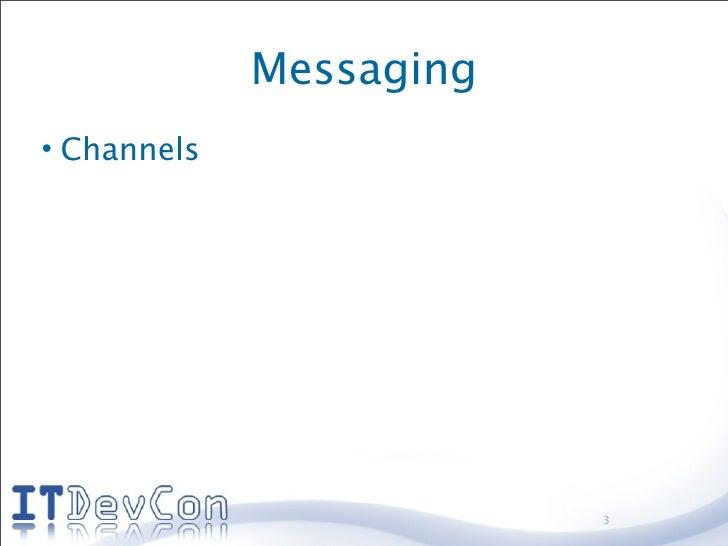 Messaging • Channels                              3