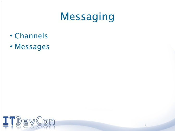 Messaging • Channels • Messages                              3