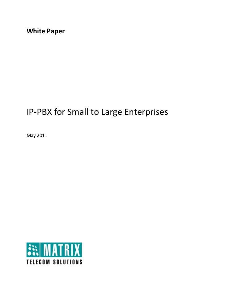 WhitePaper                     IP‐PBXforSmalltoLargeEnterprisesMay2011