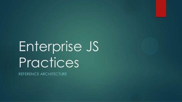 Enterprise JSPracticesREFERENCE ARCHITECTURE