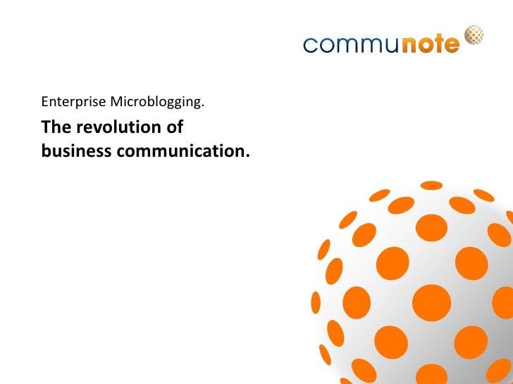 Enterprise Microblogging. The revolution of business communication.