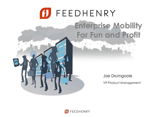 SIMPLE, SECURE, SCALABLEEnterprise MobilityFor Fun and ProfitJoe DrumgooleVP Product Management