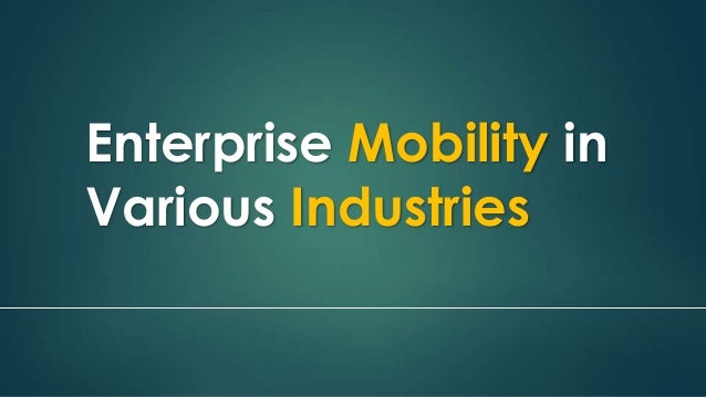 Enterprise Mobility in Various Industries
