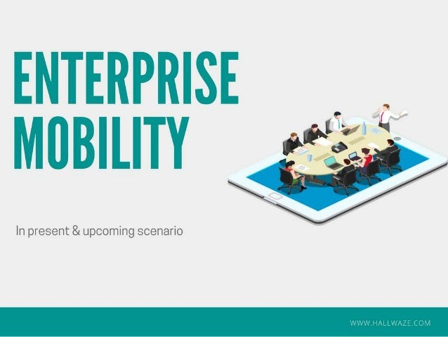 Enterprise mobility ppt