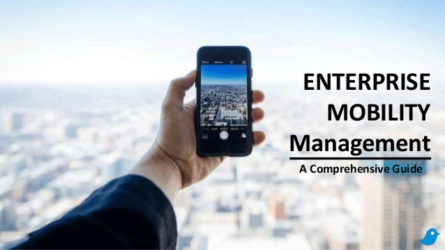 ENTERPRISE MOBILITY Management A Comprehensive Guide