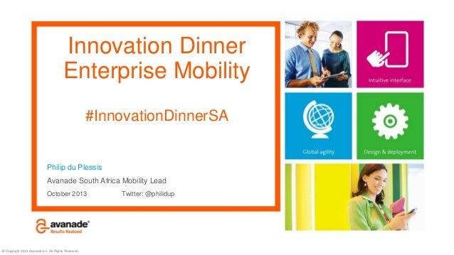 Innovation Dinner Enterprise Mobility #InnovationDinnerSA  Philip du Plessis Avanade South Africa Mobility Lead October 20...