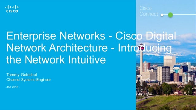 © 2016 Cisco and/or its affiliates. All rights reserved. 1 Enterprise Networks - Cisco Digital Network Architecture - Intr...