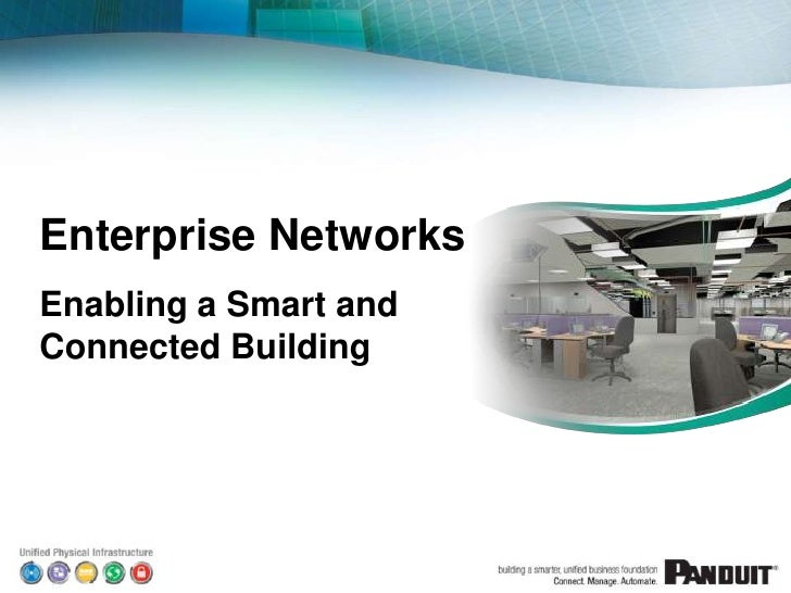 Enterprise NetworksEnabling a Smart andConnected Building