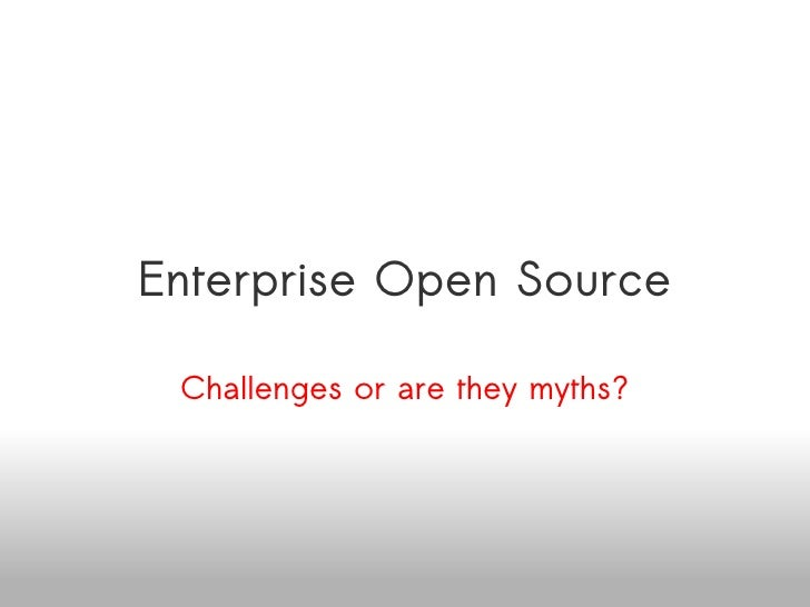 Enterprise Open Source Challenges or myths? Venkat Mangudi Available online at http://www.slideshare.net/venkatmangudi/ope...