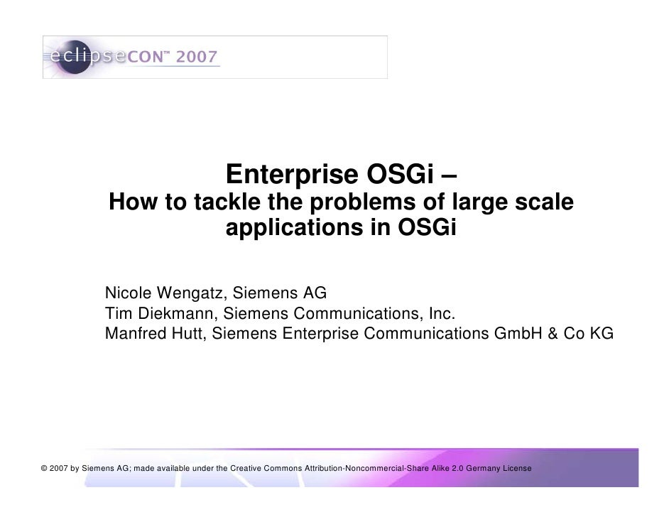 Enterprise OSGi –                 How to tackle the problems of large scale                           applications in OSGi...