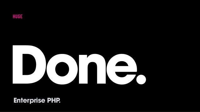 Done.Enterprise PHP.