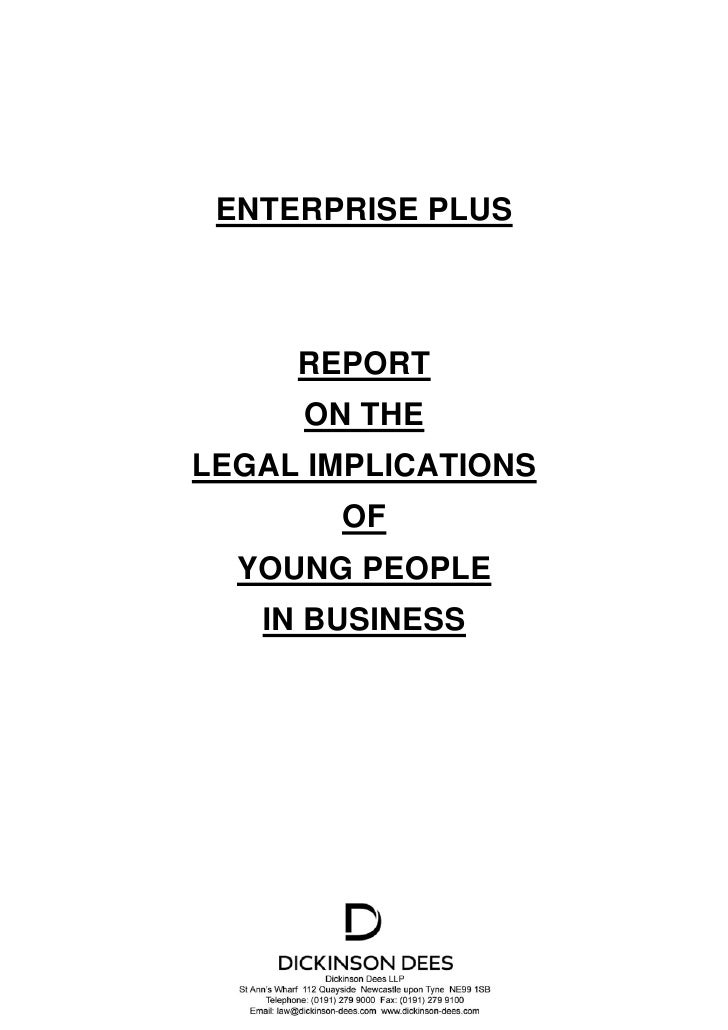 ENTERPRISE PLUS         REPORT      ON THE LEGAL IMPLICATIONS        OF   YOUNG PEOPLE    IN BUSINESS
