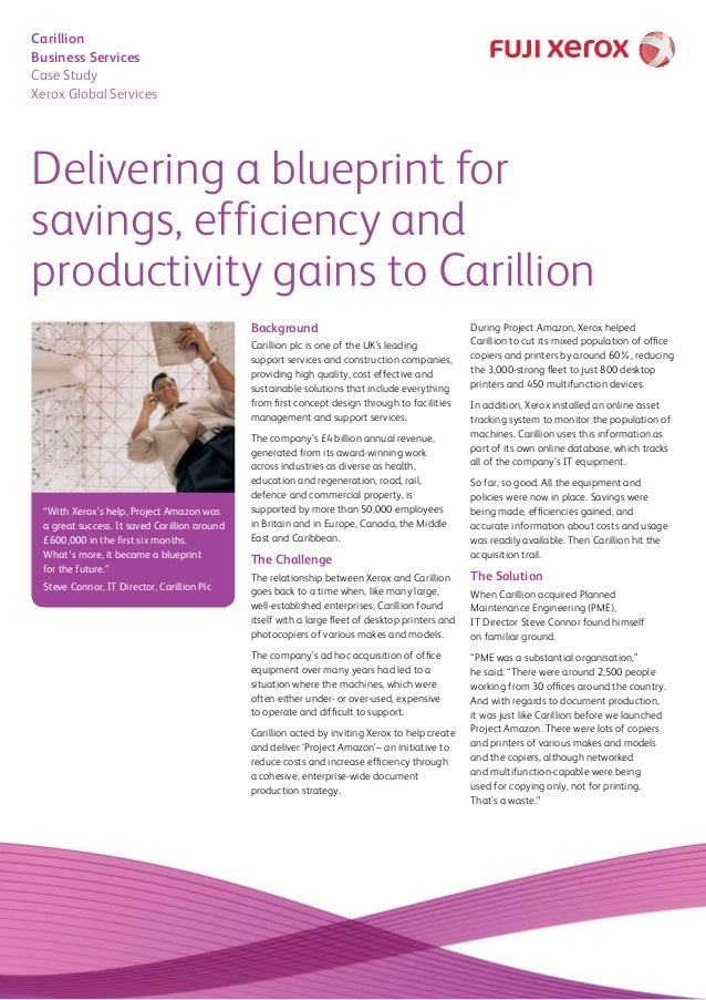 Delivering a blueprint for savings, efficiency and productivity gains to Carillion Background Carillion plc is one of the ...